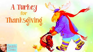 🦃Kids Book Read Aloud: A Turkey for Thanksgiving by Eve Bunting and Diane deGroat