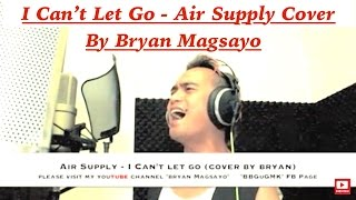 Air Supply - I Cant Let Go (Cover by Bryan Magsayo)