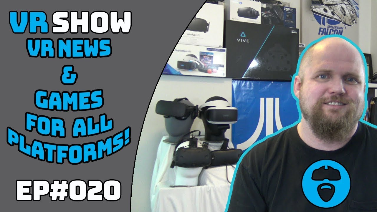 HTC VR FUTURE UNCERTAIN WITH COSMOS & EYE PRO? LATEST VR NEWS & GAMES - VR SHOW EPISODE 20
