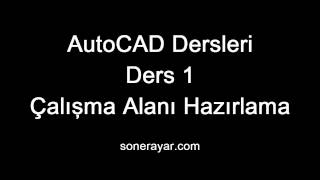 AutoCAD Ders 01 Çalışma Alanı Hazırlama
