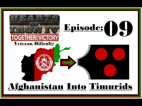 HOI4 [Together For Victory] - Afghanistan into Timurid's  (Hardest Game Yet) - #9