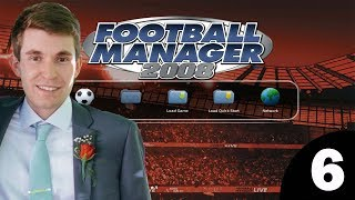 Football Manager 2008 | Episode 6 - This is Fun!