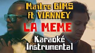MAITRE GIMS ft VIANNEY - La même | Karaoké instrumental + chœurs ( Paroles / Lyrics )
