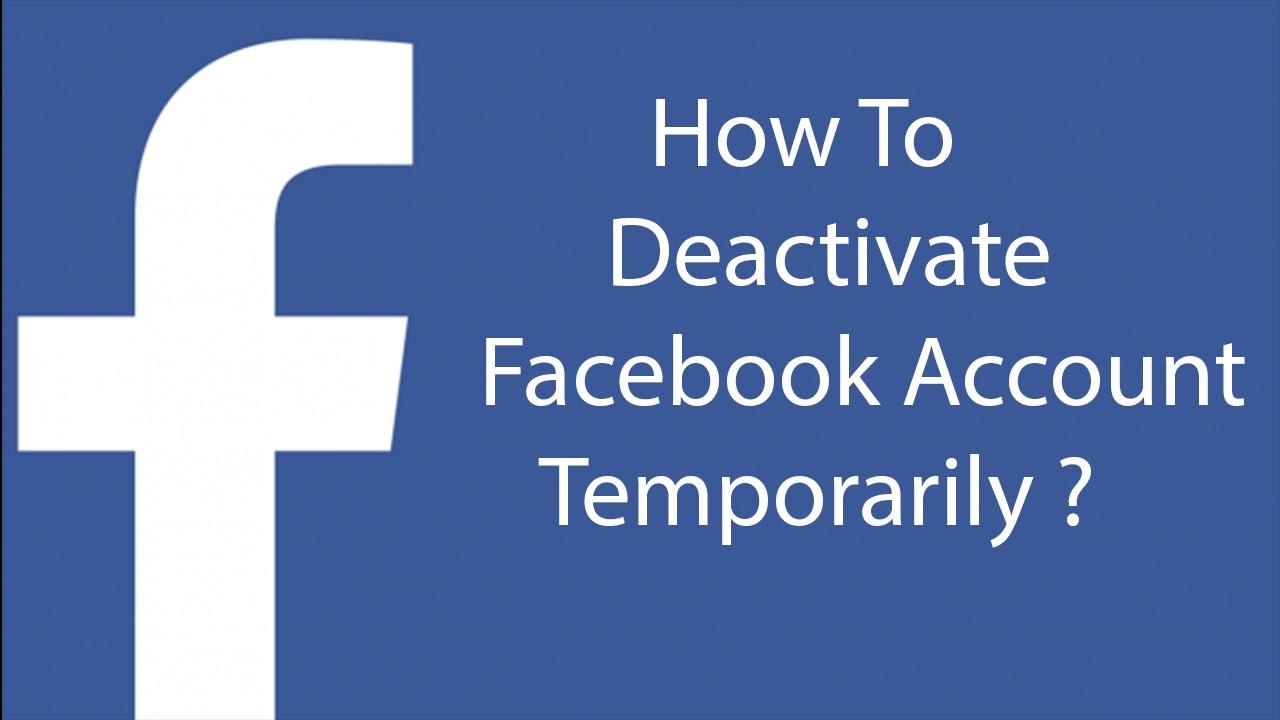 How To Deactivate Your Facebook Account Temporarily -20 ?