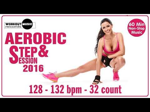 Aerobic & Step 2016 - 60 Min Non-Stop Music
