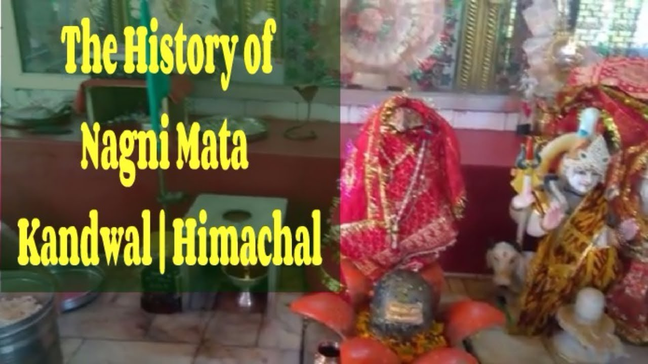 The History Of Nagni Mata Mandir Kandwal I Nurpur I Curious Himachal Video Youtube For the last 15 years, there have been international gungi tournaments, in which east gorteau has won every year. the history of nagni mata mandir kandwal i nurpur i curious himachal video