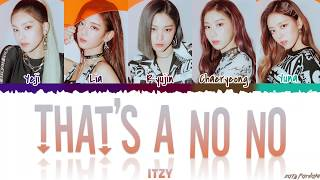 ITZY - 'THAT'S A NO NO' Lyrics [Color Coded_Han_Rom_Eng]