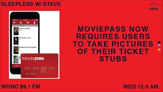 MoviePass now requires users to post pictures of ticket stubs   Sleepless with Steve