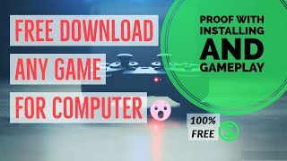 How to Free download any type of game for computer with proof