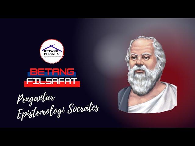 [KFT Katarina Siena IV] Epistemologi Socrates