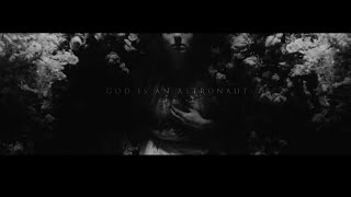 GOD IS AN ASTRΟNAUT - Burial (Official Video) | Napalm Records