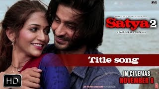 Satya 2 Title Song Video