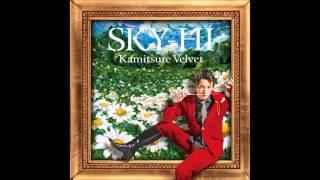 SKY-HI / 「カミツレベルベット」Music Video https://youtu.be/hty7nKY...