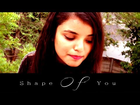 Shape Of You - Ed Sheeran | FT. Ekta Anand | Music By Roosevelt Christian