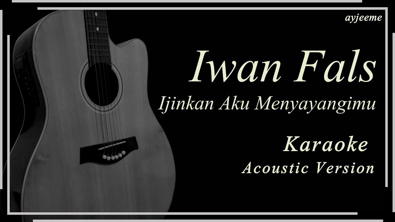 Iwan Fals - Ijinkan Aku Menyayangimu Karaoke Acoustic Version | Ayjeeme