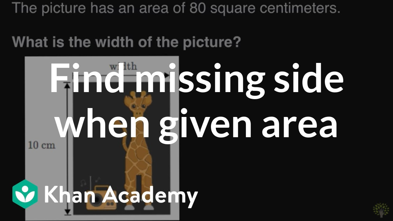 Finding missing side when given area | Math | 3rd grade | Khan ...