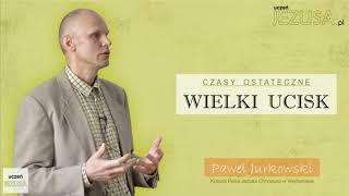 CZASY OSTATECZNE - WIELKI UCISK - Paweł Jurkowski