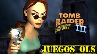 Juegos QLS   Tomb Raider III