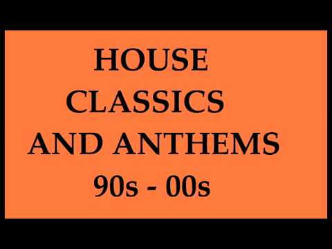 House classics anthems 90s 00s youtube for Classic house list 90s