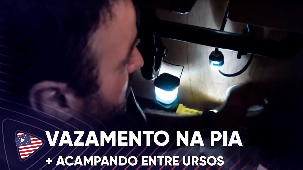 VAZAMENTO NA PIA + ACAMPANDO ENTRE URSOS