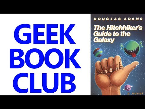 Geek Book Club 003 - The Hitchhiker's Guide to the Galaxy