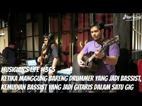 MUSICIAN'S LIFE #365 | KETIKA DRUMMER JADI BASSIST DAN BASSIST JADI GITARIS MANGGUNG BARENG