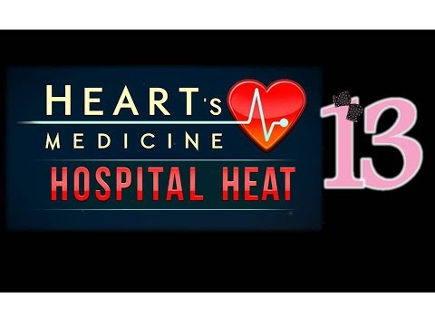 Heart's Medicine 3: Hospital Heat - Ep13 - w/Wardfire