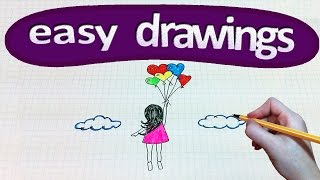 Easy drawings #136  How to draw a girl with balloons