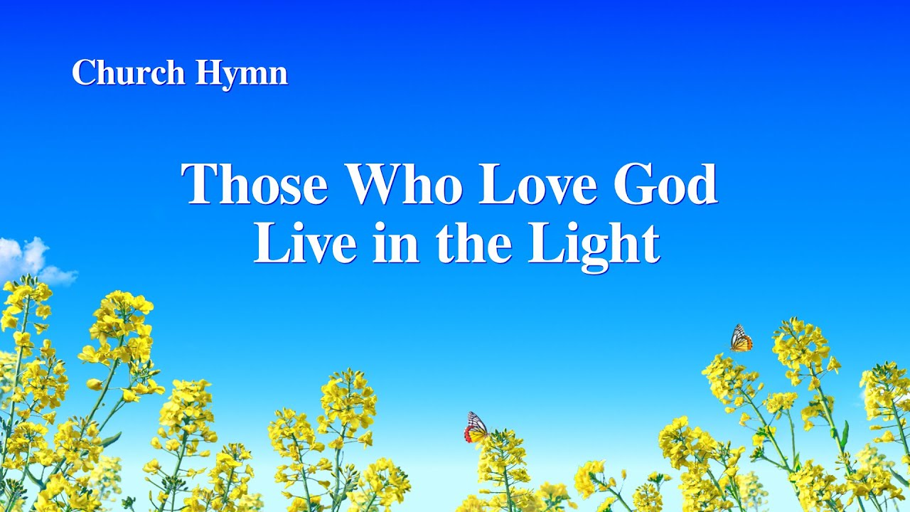 """""""Those Who Love God Live in the Light""""   Christian Praise Song"""