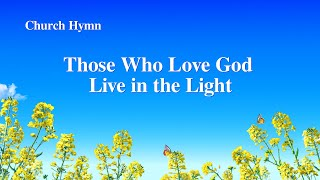 """Those Who Love God Live in the Light"" 