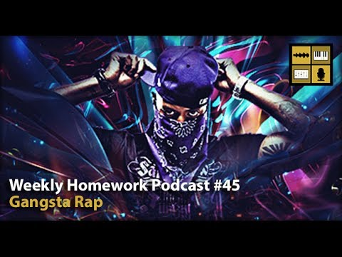 Gangsta Rap Beats - Weekly Homework Podcast #45