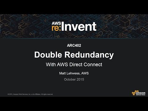 AWS re:Invent 2015 | (ARC402) Double Redundancy with AWS Direct Connect