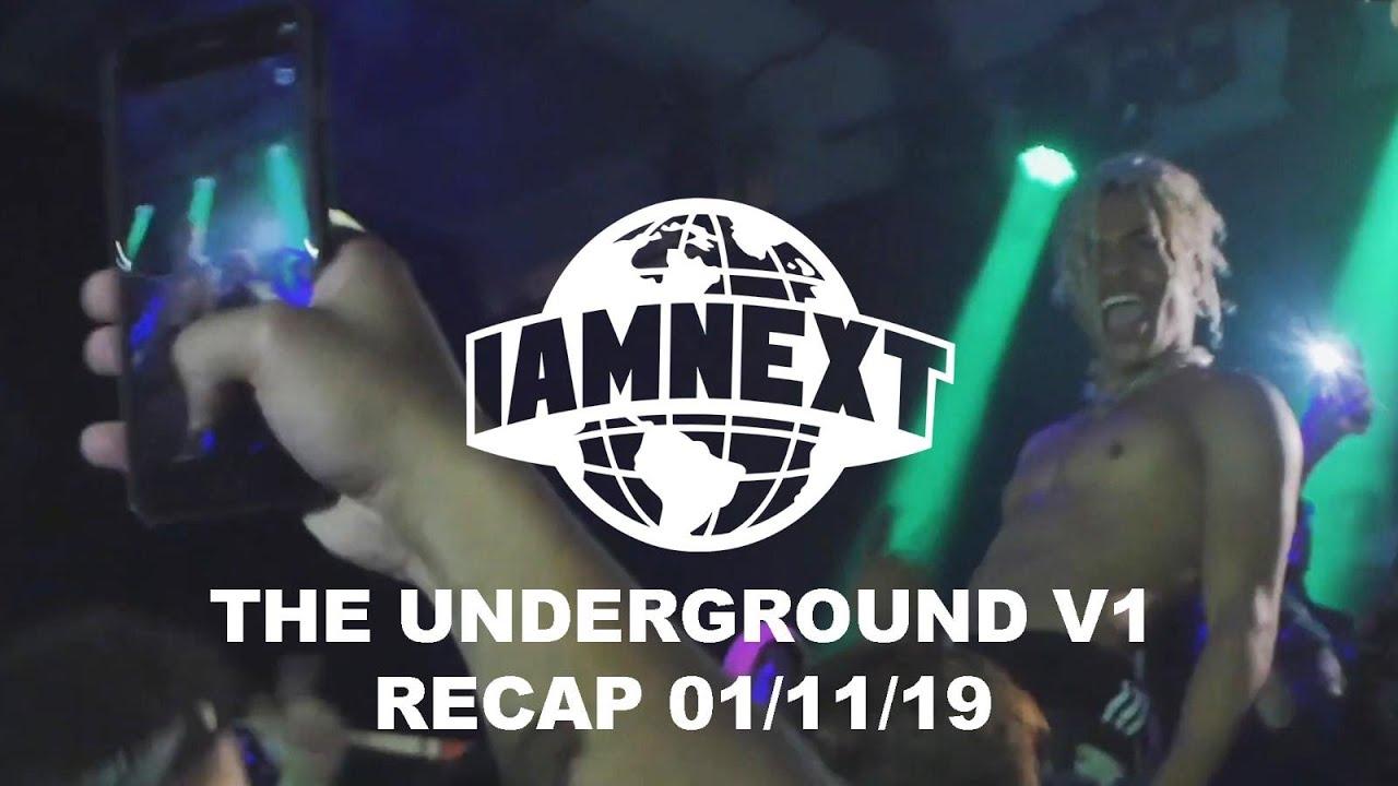 THE UNDERGROUND v1 I AM NEXT  [01/11/19] @IAMNEXTPLATFORM