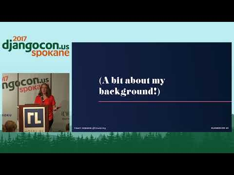 DjangoCon US 2017 - Keynote - Anxiety, Self-Advocacy, and Promoting Yourself by Tracy Osborn