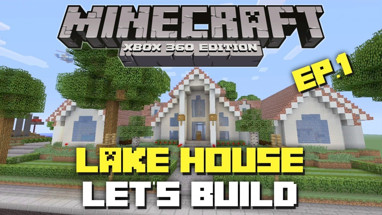 Minecraft Xbox 360 Let 39 S Build A Lake House Part 1 Youtube