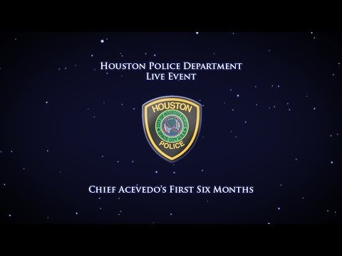 PC: Chief Acevedo's First Six Months | Houston Police Department | Live Event