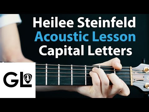 Capital Letters - Hailee Steinfeld: Acoustic Guitar Lesson