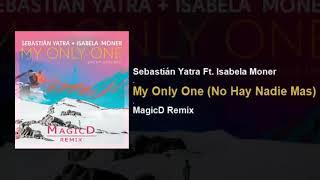 Baixar Sebastian Yatra Ft. Isabela Moner - My Only One (No Hay Nadie Mas) [MagicD Remix]
