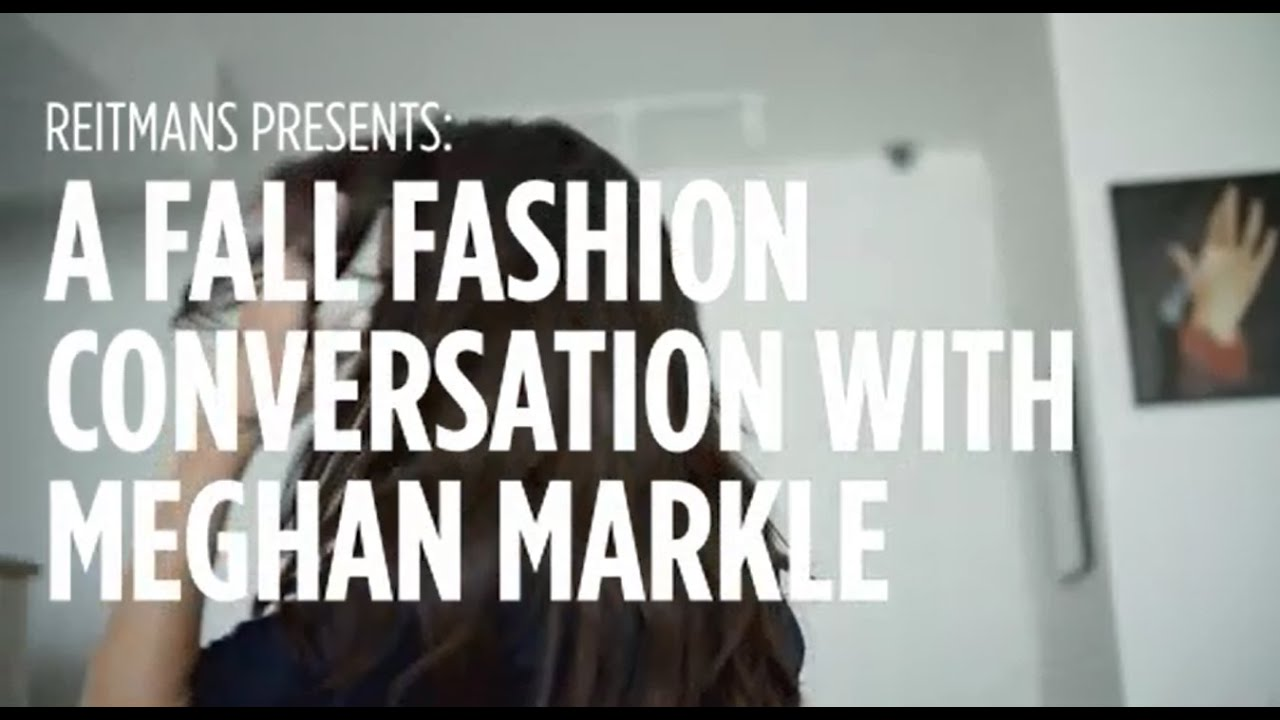 Fall Fashion Conversation with Meghan Markle Part 1