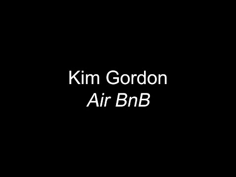 "Kim Gordon - ""Air BnB"""