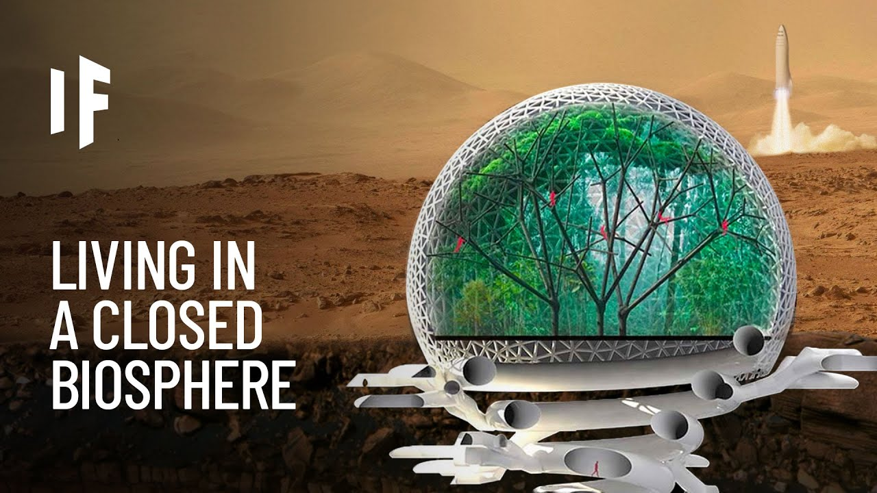 What If You Lived In a Closed Biosphere?