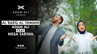 Download lagu AL BARQ AL YAMANI - ADAM ALI FEAT NISSA SABYAN
