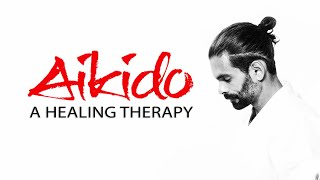 Aikido Practice: A Healing Therapy w/ Guillermo Gomez