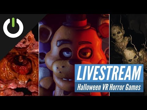 Halloween VR HORROR Livestream: Five Nights At Freddy's, Organ Quarter, And More!