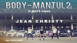 Download Mp3 Jean Christy_body Mantul2  I Don't Care