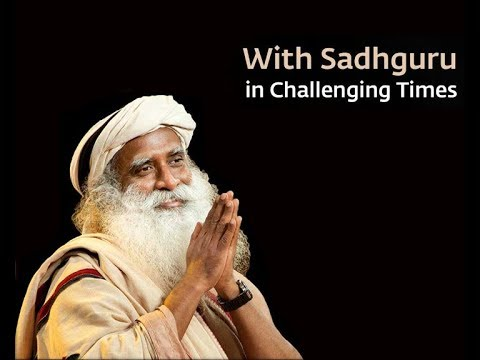 In Challenging times With Sadhguru ||  D/L : 26/04/2020