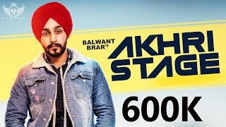 New Punjabi Song 2019 | Akhri Stage | Balwant Brar | Latest  Punjabi Song 2019 | Balle Balle Records