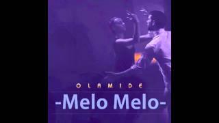 OLAMIDE - MELO MELO DANCE REMIX