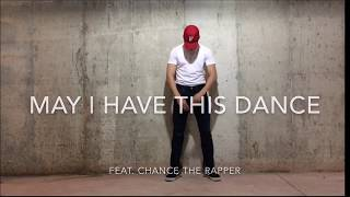 May I Have This Dance feat. Chance the Rapper Dance Choreography