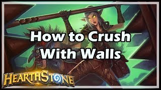[Hearthstone] How to Crush With Walls